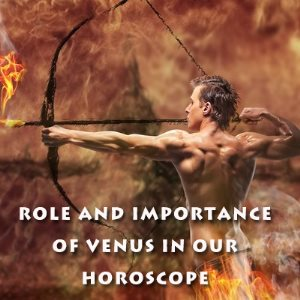 Role and Importance of Venus in Our Horoscope