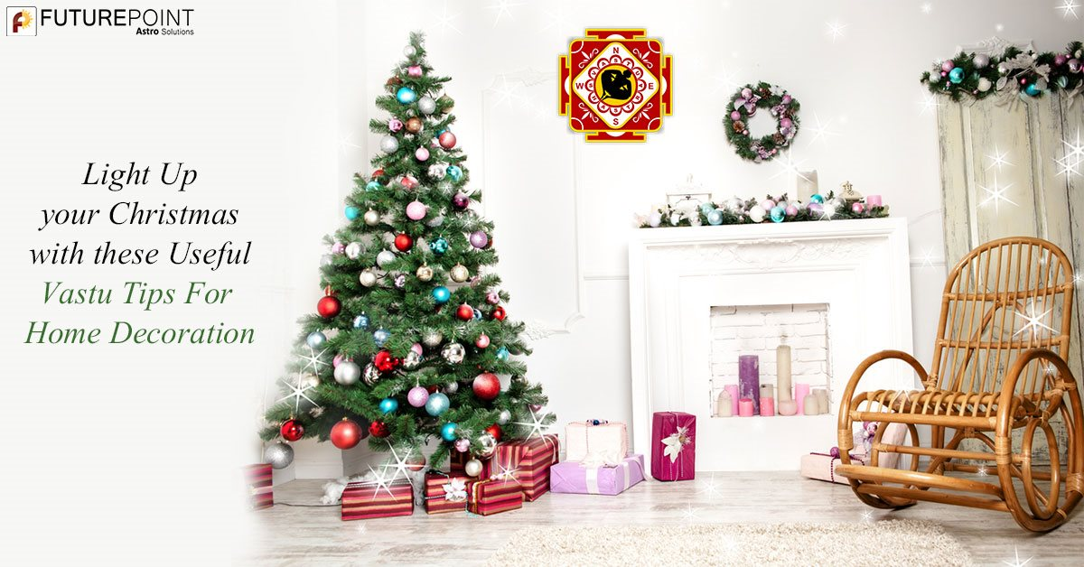Light Up your Christmas with these Useful Vastu Tips For Home Decoration