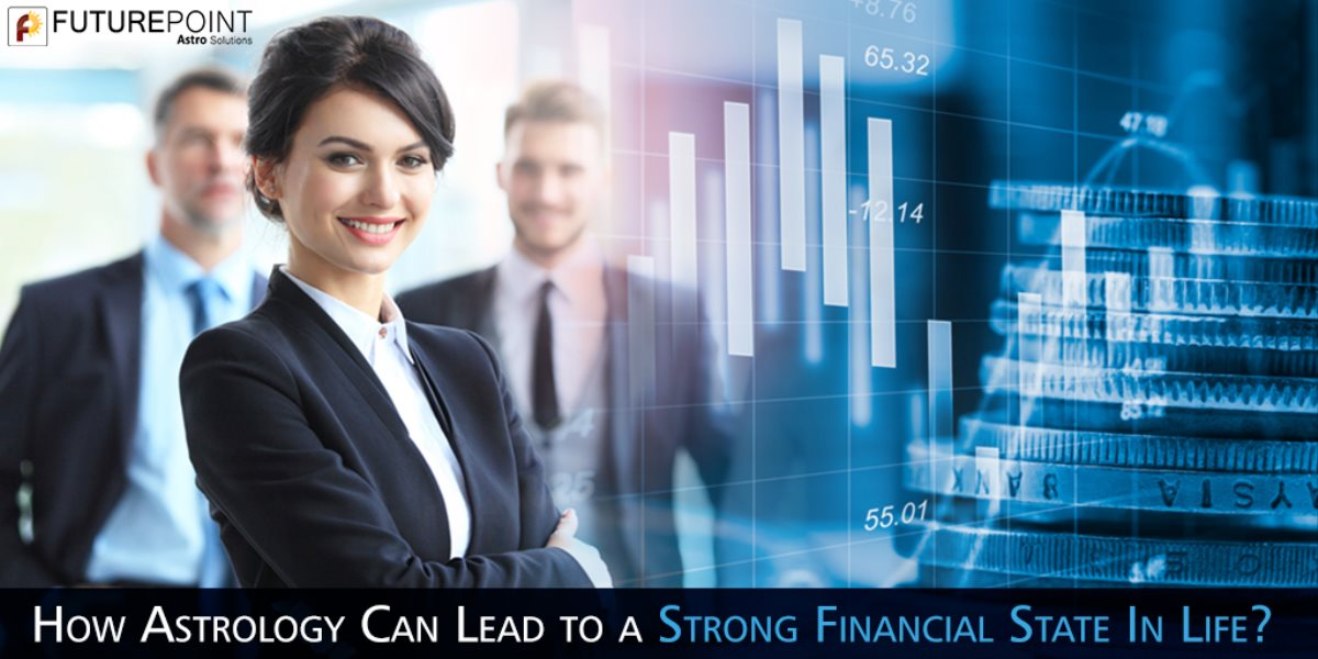 How Astrology Can Lead to a Strong Financial State In Life?