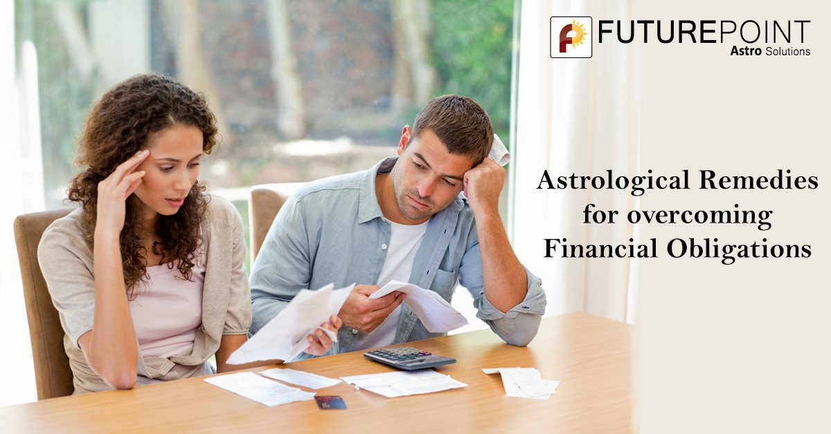 Astrological Remedies For Overcoming Financial Obligations