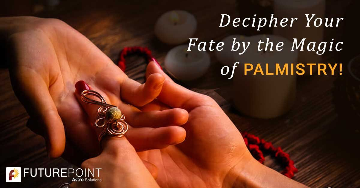 Decipher Your Fate by the Magic of Palmistry!