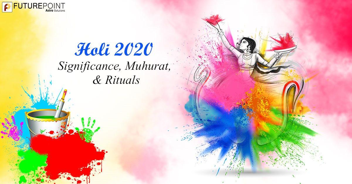 Holi 2020: Significance, Muhurat, & Rituals