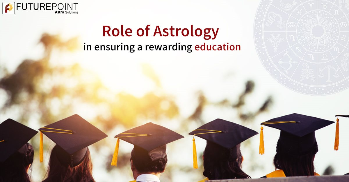 Role of Astrology in Ensuring a Rewarding Education