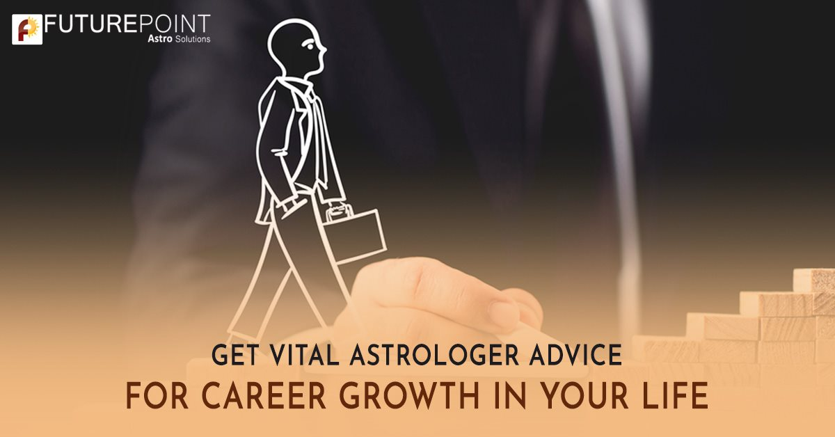 Get Vital Astrologer Advice for Career Growth in Your Life