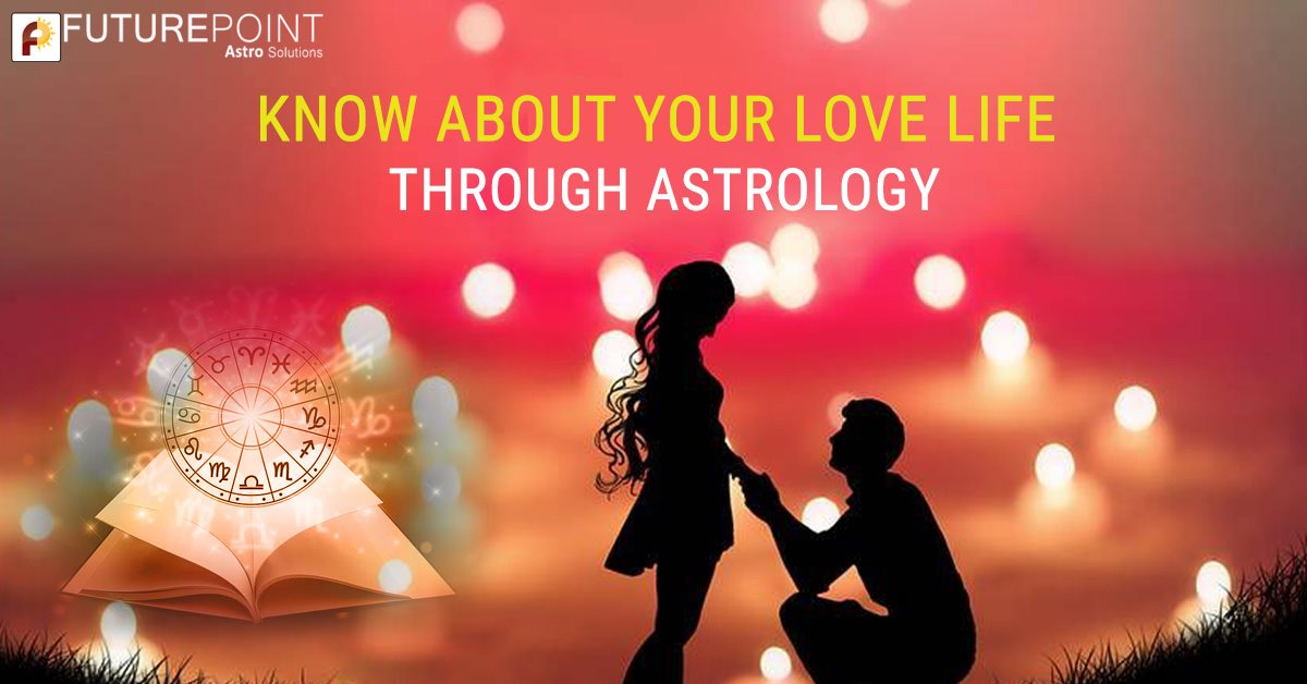 Know about your Love Life through Astrology