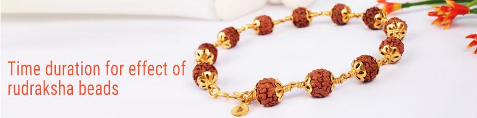 Time duration for effect of rudraksha beads