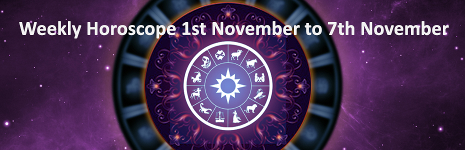 Weekly Horoscope 1st November to 7th November