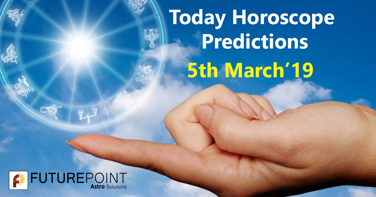 Free Today Horoscope Prediction: 5 March 2019