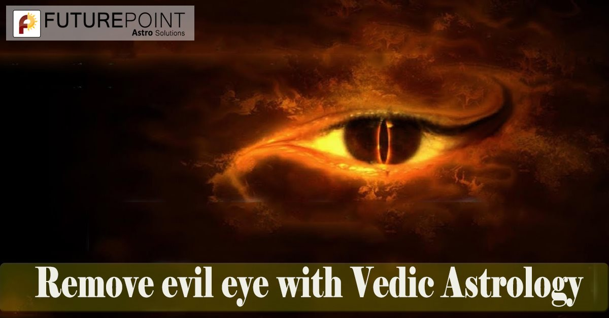 Remove evil eye with Vedic Astrology