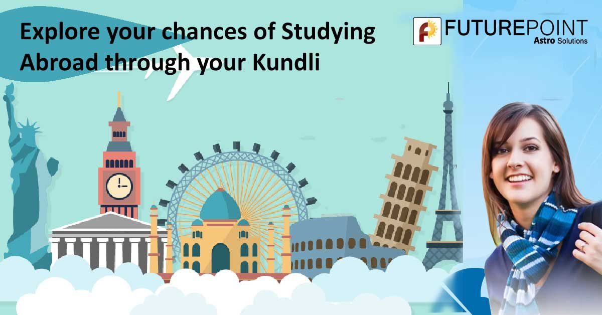Explore your chances of Studying Abroad through your Kundli