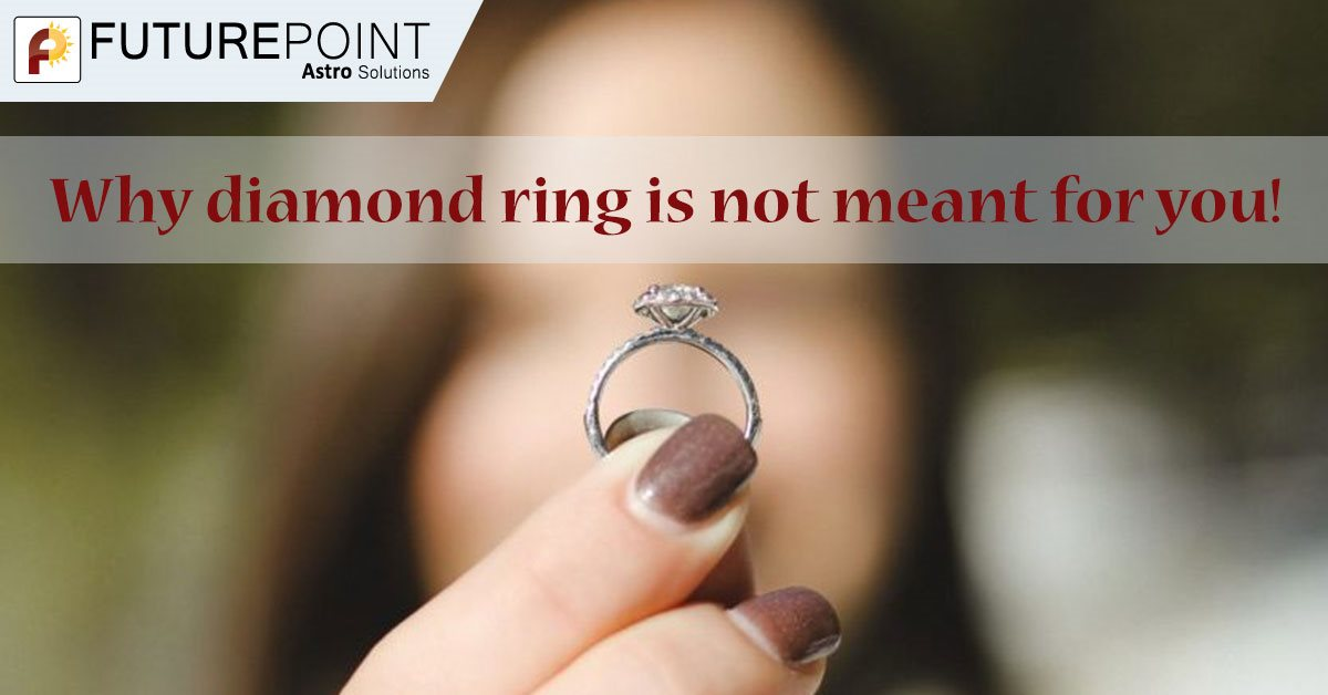 Why diamond ring is not meant for you!