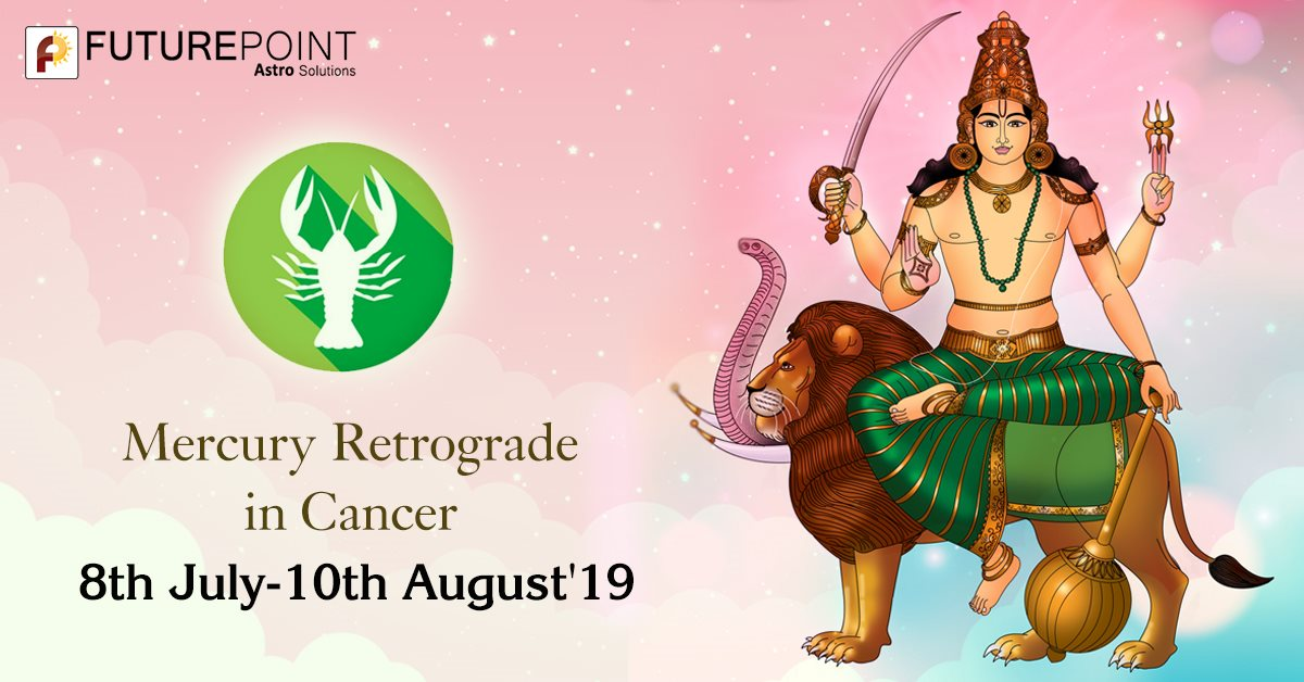 Mercury retrograde in Cancer 8th July-10th August 2019
