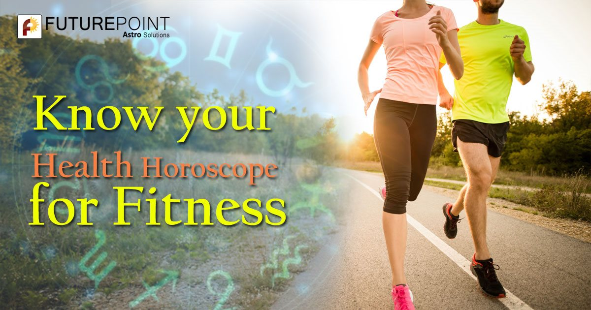 Know your Health Horoscope for Fitness