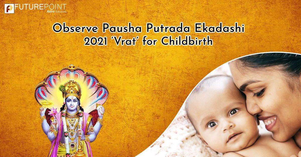 Observe Pausha Putrada Ekadashi 2021 'Vrat' for Childbirth