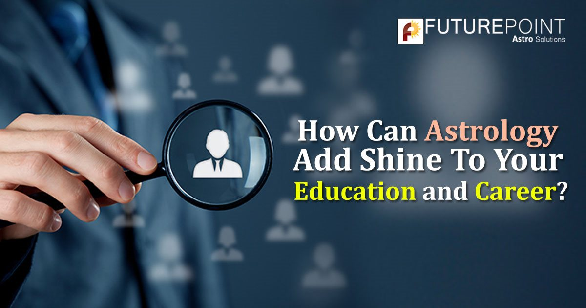 How Can Astrology Add Shine To Your Education and Career?