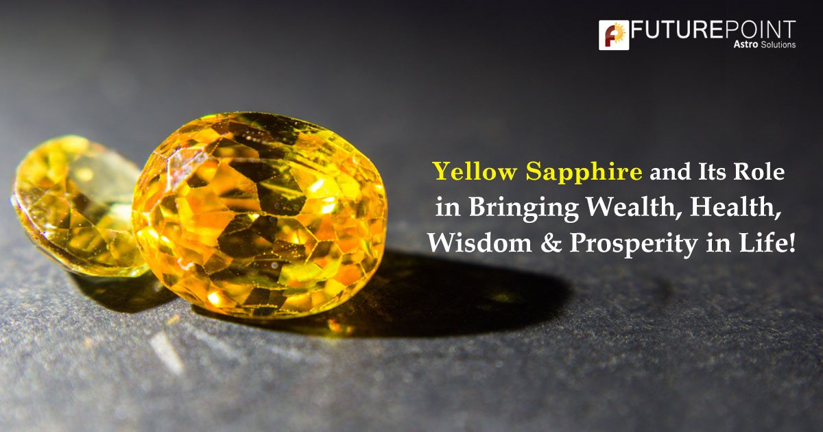 Yellow Sapphire and Its Role in Bringing Wealth, Health, Wisdom & Prosperity in Life!