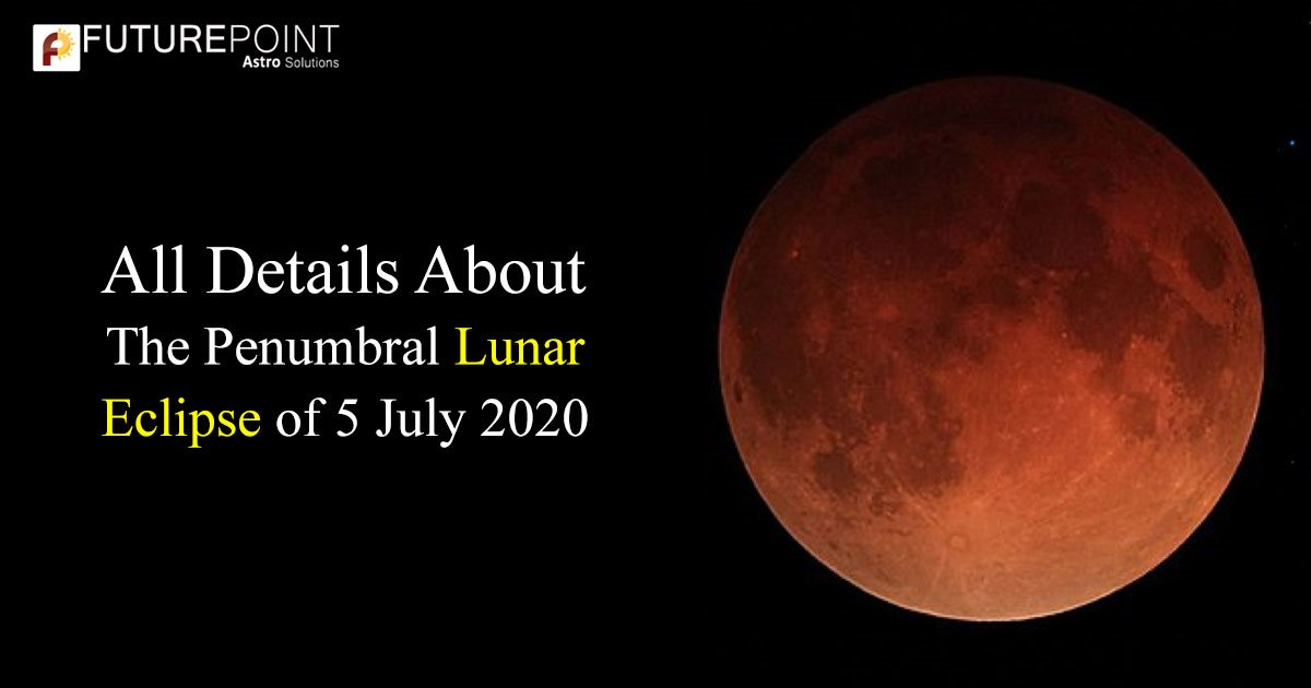 All Details About The Penumbral Lunar Eclipse of 5 July 2020