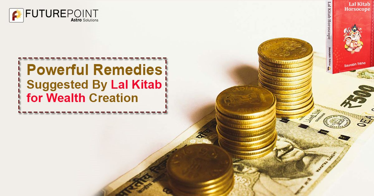 Powerful Remedies Suggested By Lal Kitab for Wealth Creation
