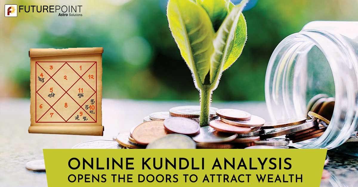 Online Kundli Analysis Opens the Doors to Attract Wealth
