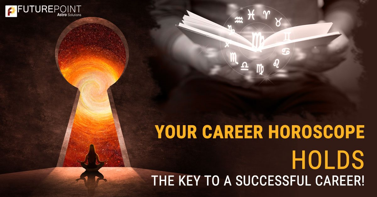 Your Career Horoscope holds the Key to a Successful Career!