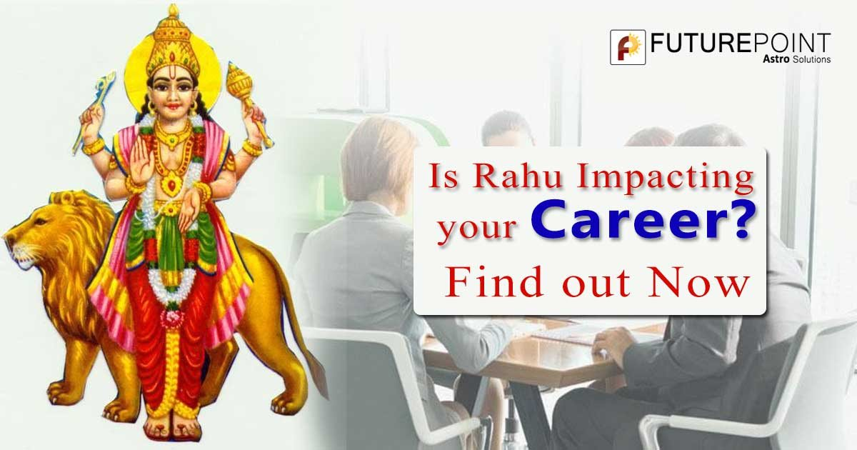 Is Rahu Impacting your Career? Find out Now