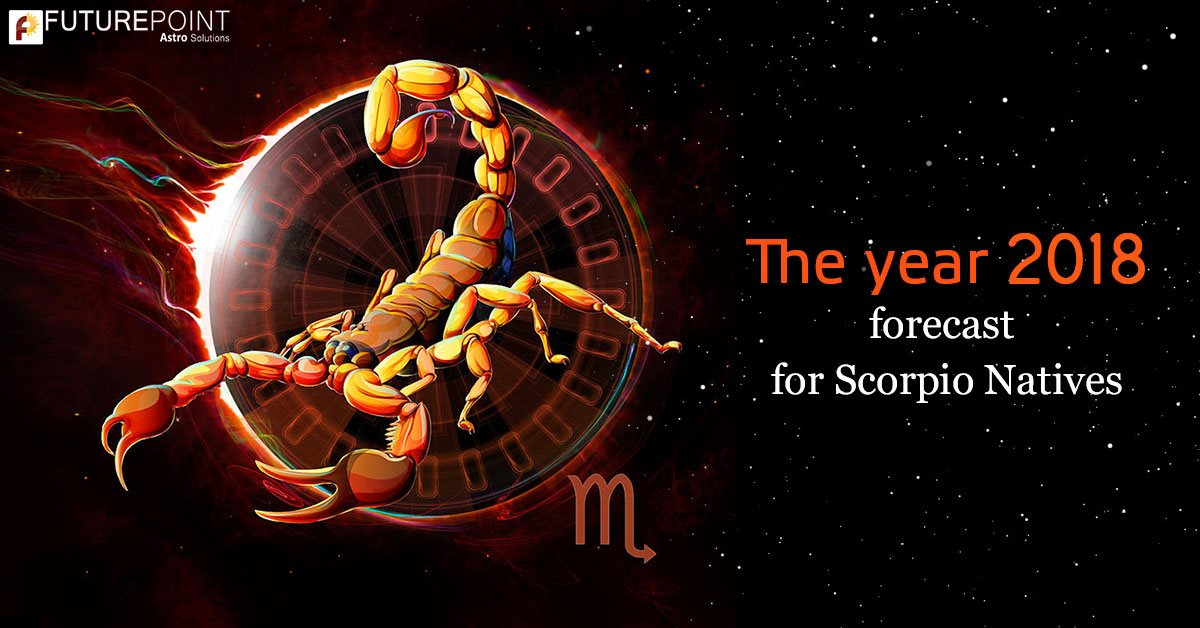 The year 2018 forecast for Scorpio Natives