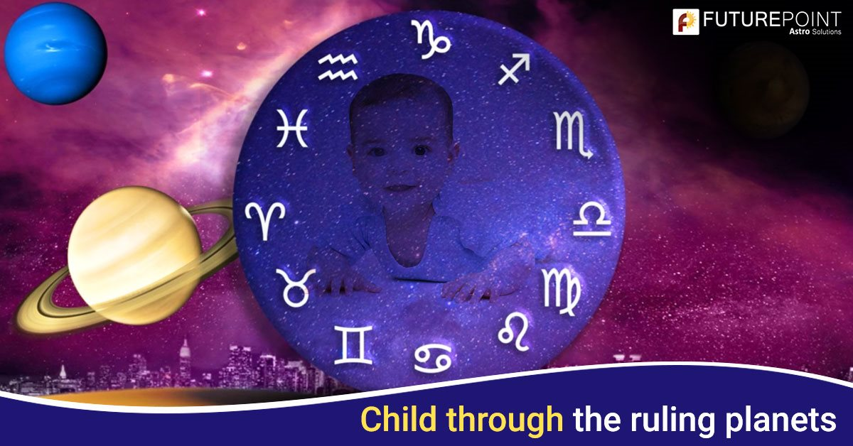 Child through the ruling planets