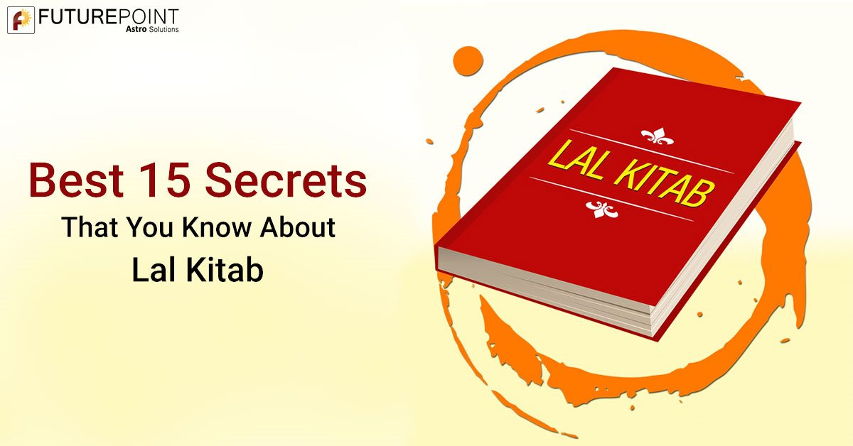 Best 15 Secrets That You Know About Lal Kitab
