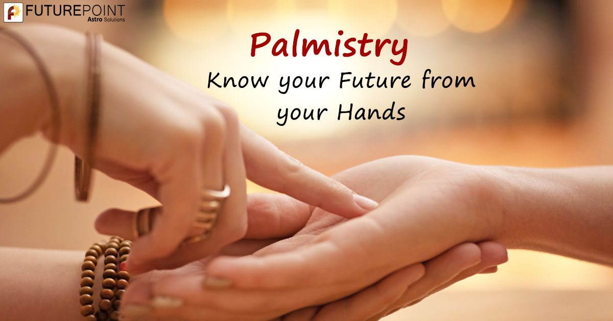 Palmistry: Know your Future from your Hands