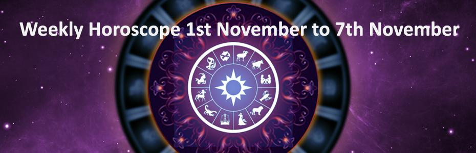 Weekly Horoscope 1st November to 7th November