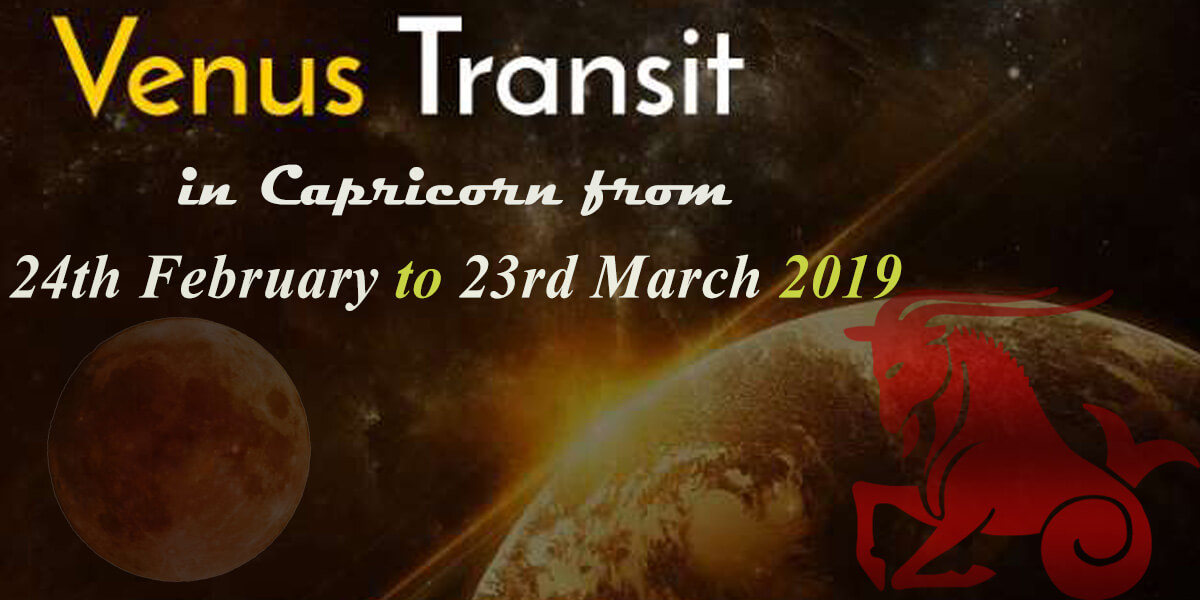 Venus Transit in Capricorn from 24th February to 23rd March 2019