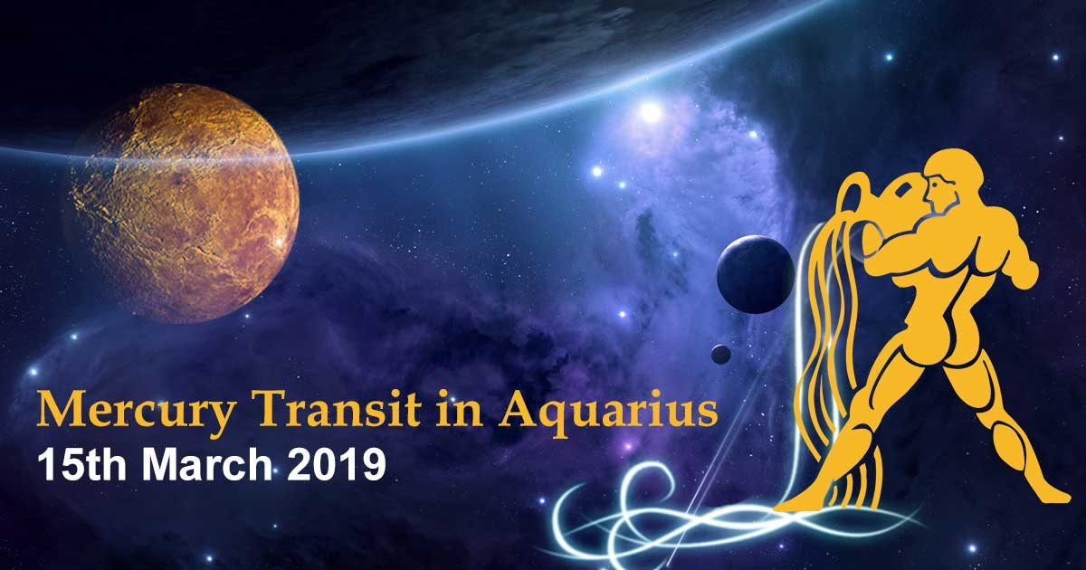 Mercury Transit in Aquarius - 15 March 2019
