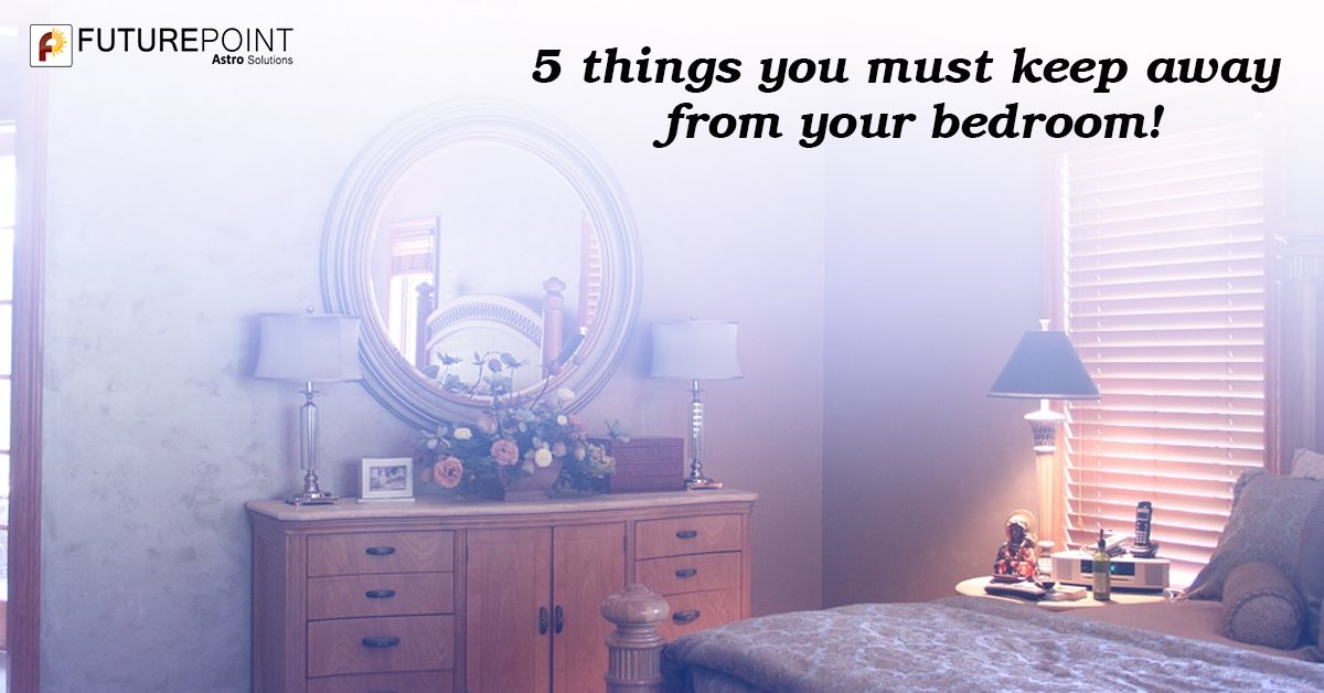 5 things you must keep away from your bedroom!