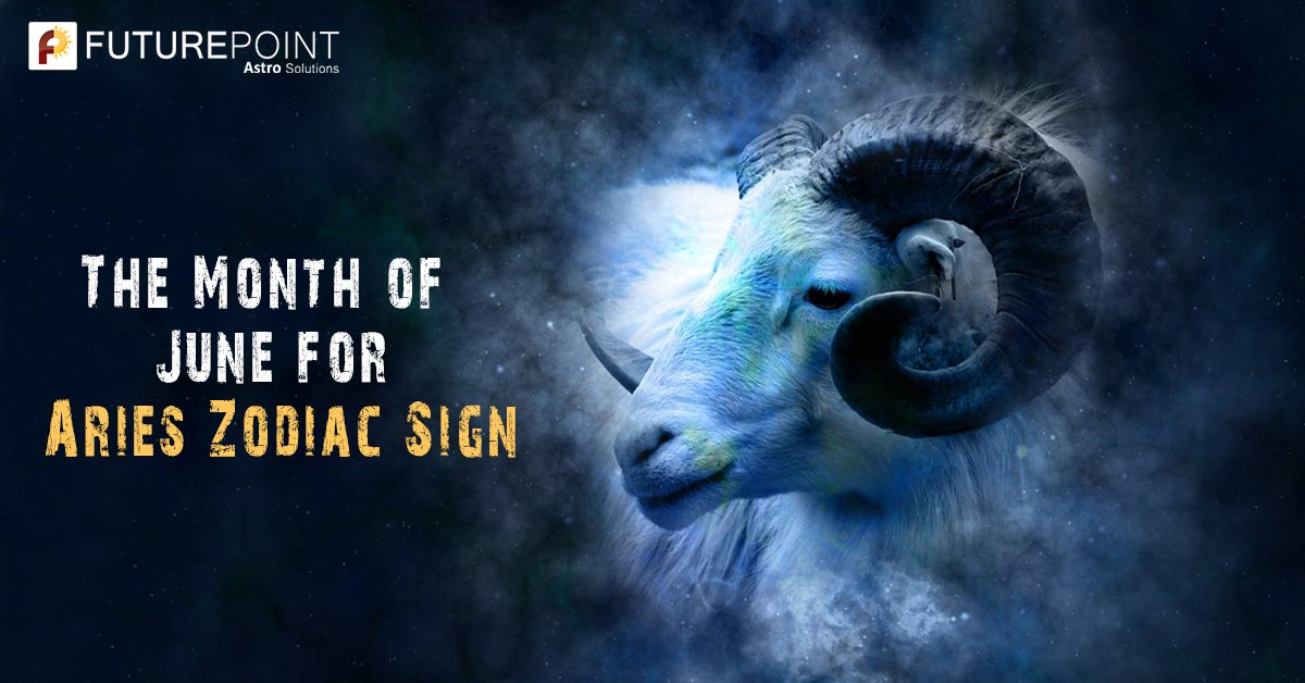 The Month of June for Aries Zodiac Sign