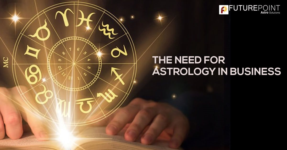 THE NEED FOR ASTROLOGY IN BUSINESS