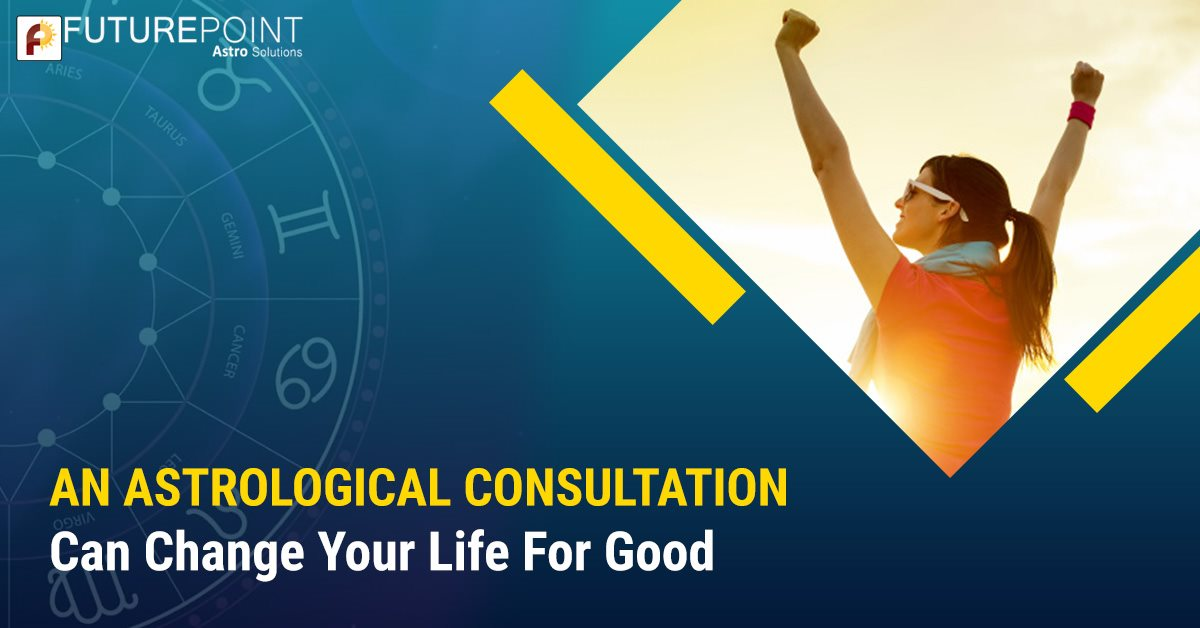 An Astrological Consultation Can Change Your Life For Good