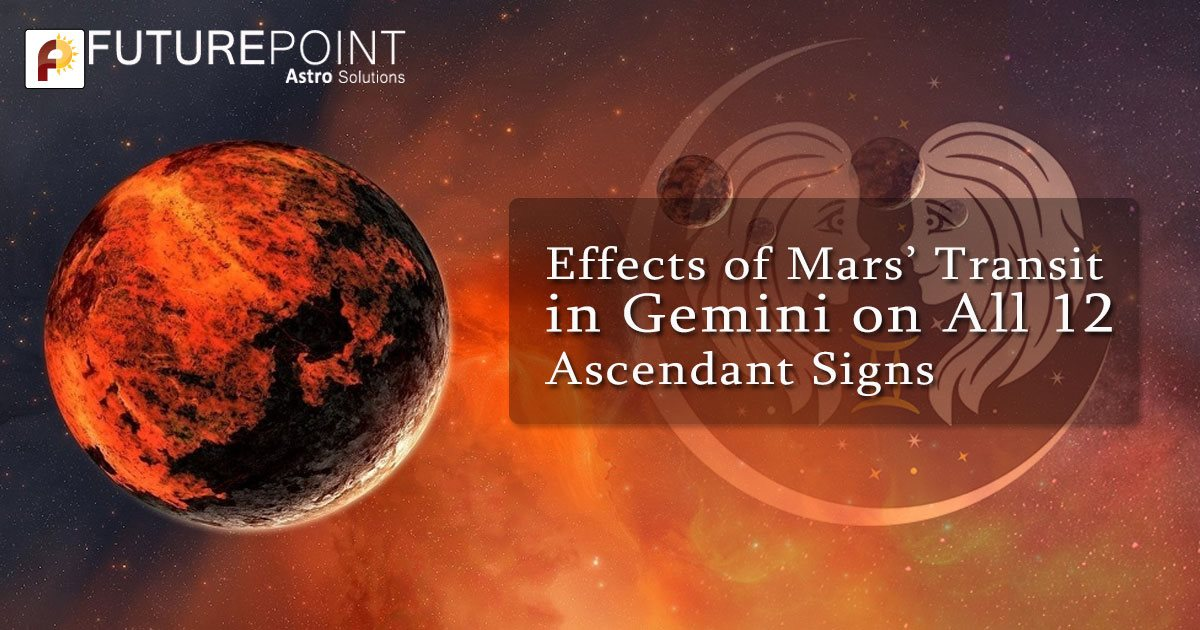 Effects of Mars' Transit in Gemini on All 12 Ascendant Signs
