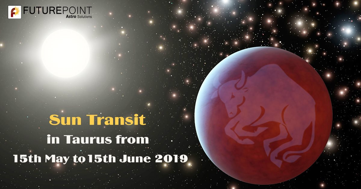Sun Transit in Taurus from 15th May to 15th June 2019