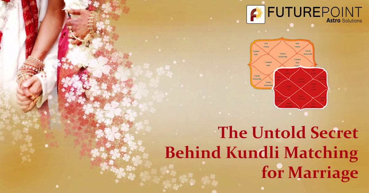 The Untold Secret Behind Kundli Matching for Marriage