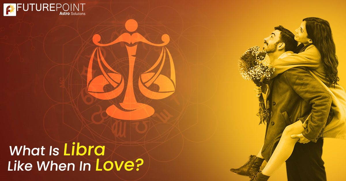 What is Libra like when in love?