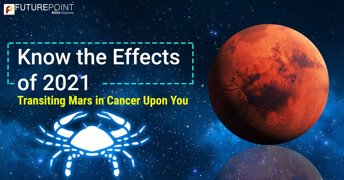 Know the Effect of 2021 Transiting Mars in Cancer Upon You