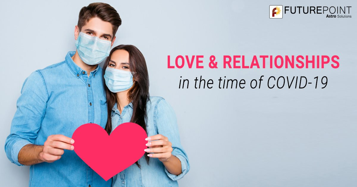 Love & Relationships in the time of COVID-19