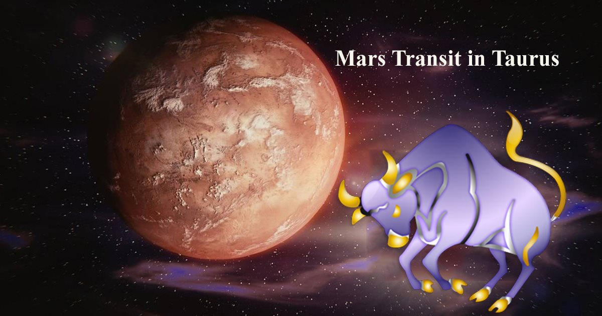 Mars Transit in Taurus from 22nd March 2019 to 7th May 2019