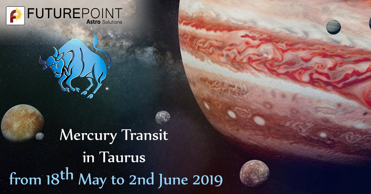 Mercury Transit in Taurus from 18th May to 2nd June 2019