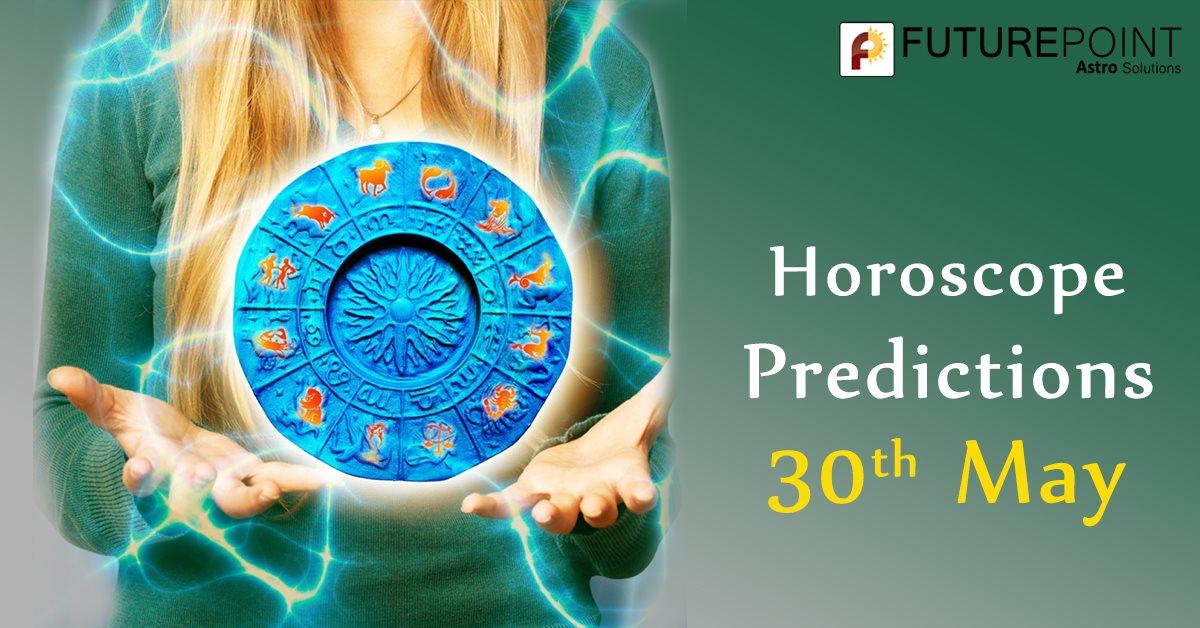 Daily Horoscope Prediction 30th May
