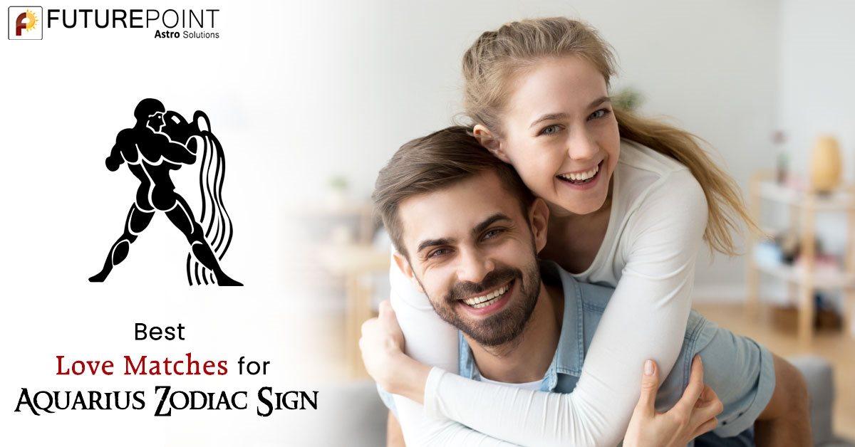Best Love Matches for Aquarius Zodiac Sign