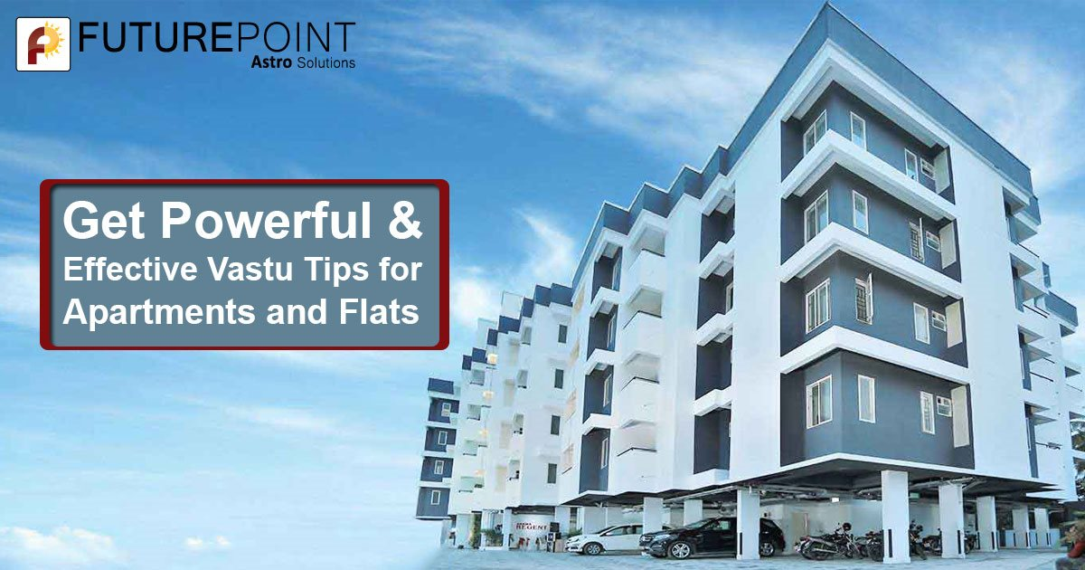 Get Powerful & Effective Vastu Tips for Apartments and Flats