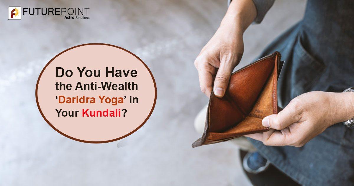Do You Have the Anti-Wealth 'Daridra Yoga' in Your Kundali?