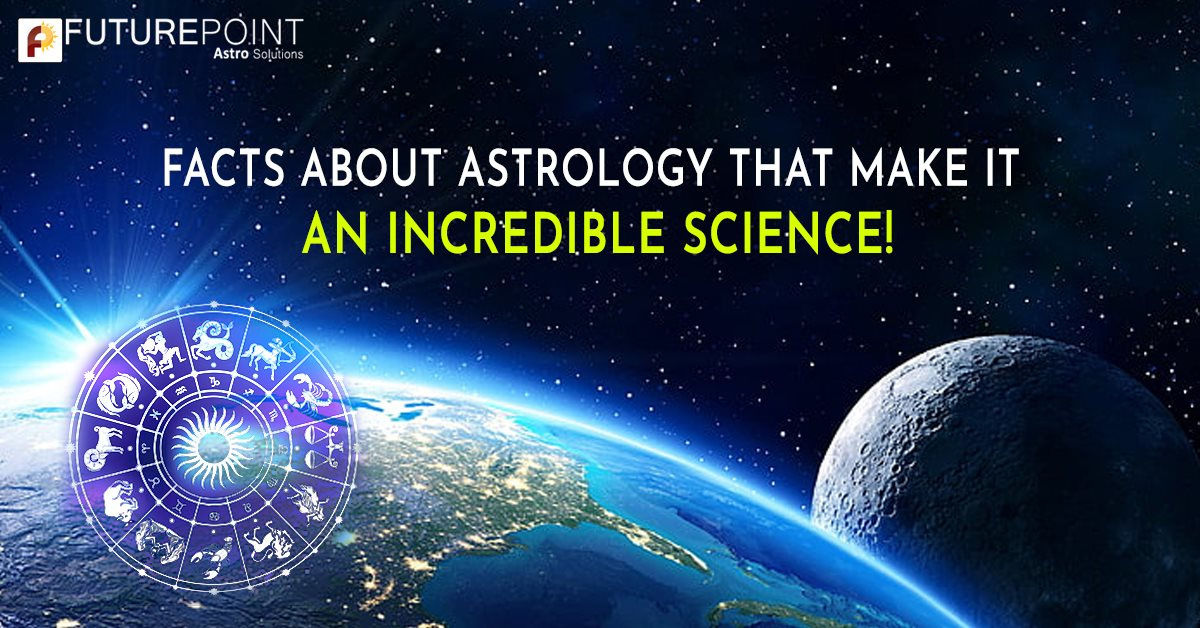 Facts about Astrology That Make it an Incredible Science!