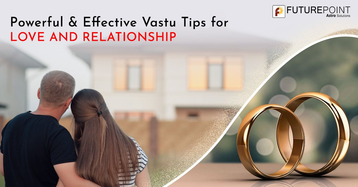 Powerful & Effective Vastu Tips for Love and Relationship
